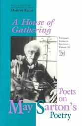 A House of Gathering: Poets on May Sarton's Poetry